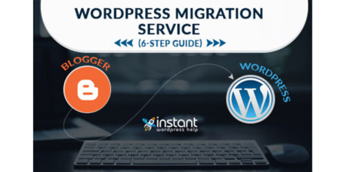 Blogger To WordPress Migration Service (6-Step Guide)